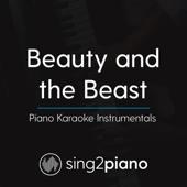 Beauty and the Beast (No Key Change) [Originally Performed By Ariana Grande & John Legend] [Piano Karaoke Version]