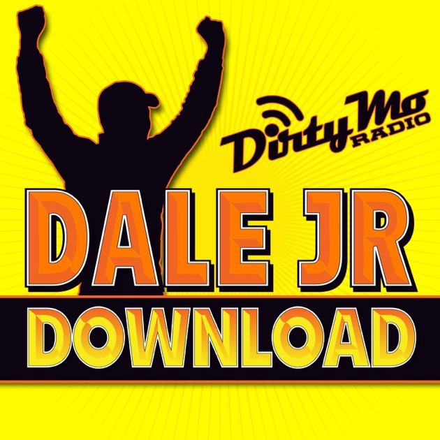 The Dale Jr Download Dirty Mo Radio By Dirty Mo Radio