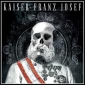 Kaiser Franz Josef - Believe Grafik