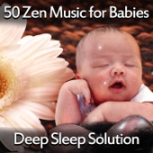 50 Zen Music for Babies: Deep Sleep Solution – Beautiful Lullabies for Bedtime, Nature Noise Background, Insomnia Therapy, Quiet Night Meditation