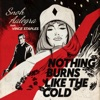 Nothing Burns Like the Cold feat Vince Staples Single