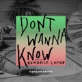 Maroon 5 / Kendrick Lamar Don't Wanna Know