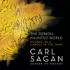 The Demon-Haunted World: Science as a Candle in the Dark (Unabridged) - Carl Sagan