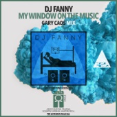 Dj Fanny - My Window on the Music (Gary Caos Mix) artwork