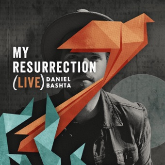 My Resurrection (Live) – Daniel Bashta