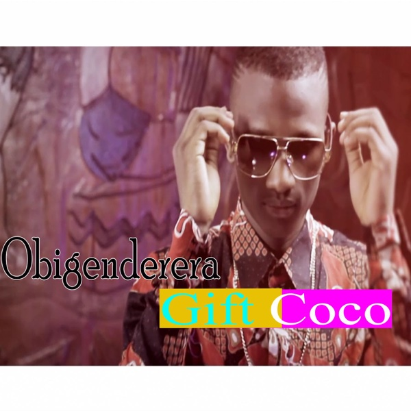 Obigenderera - Single | Gift Coco