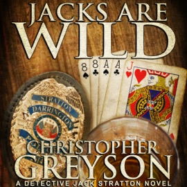 Jacks Are Wild: Detective Jack Stratton Mystery Thriller Series, Book 3 (Unabridged) - Christopher Greyson mp3 listen download
