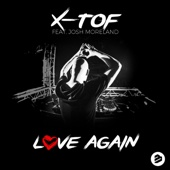 X-Tof - Love Again (feat. Josh Moreland) [Radio Edit] artwork
