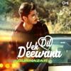 Yeh Dil Deewana