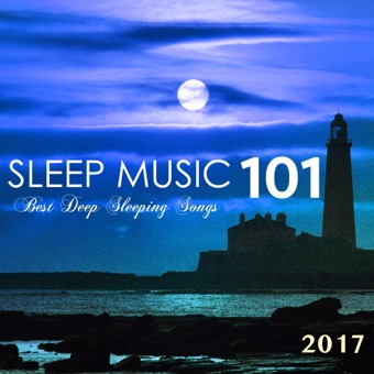 Sleep Music 2017 – 101 Best Deep Sleeping Songs with Nature Sounds for Relaxation – Sleep Music Lullabies
