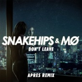 MO, Snakehips - Dont Leave (Apres Remix)