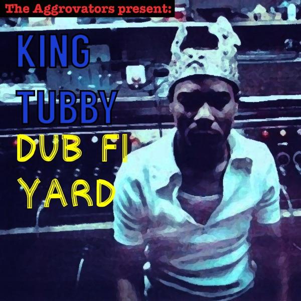 Dub Fi Yard | King Tubby