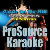 Castle On the Hill (Originally Performed By Ed Sheeran) [Karaoke]