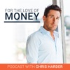 For The Love Of Money Podcast | Business | Philanthropy | Entrepreneur | Lifestyle and Success with Chris Harder