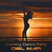Evening Dance Party del Mar: Welcome to House of Relaxation, Sexy Chillout, Electronic Ambient Music, Zen Paradise, Buddha Lounge - DJ Chill del Mar