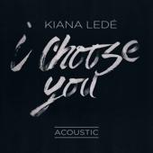 Kiana Ledé - I Choose You (Acoustic) artwork