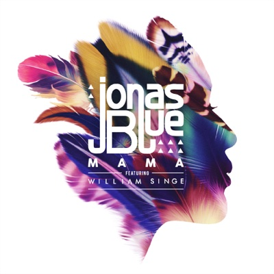 Mama (feat. William Singe) - Jonas Blue song