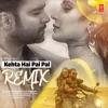 Kehta Hai Pal Pal Remix Single