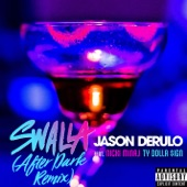 Swalla (feat. Nicki Minaj & Ty Dolla $ign) [After Dark Remix] - Single, Jason Derulo
