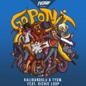 Go Pon It (feat. Richie Loop)