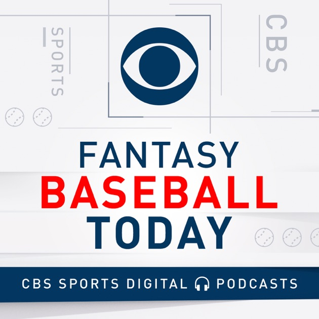Fantasy Baseball Today Podcast by CBS Sports on Apple Podcasts