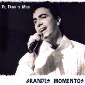Grandes Momentos (Pe. Fábio de Melo)