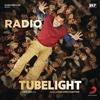 Radio From Tubelight - Pritam, Kamaal Khan & Amit Mishra mp3