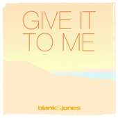 Blank & Jones - Give It to Me (with Emma Brammer) [Radio Mix] artwork