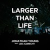 Larger Than Life (feat. Lee Albrecht) - Single, Jonathan Young