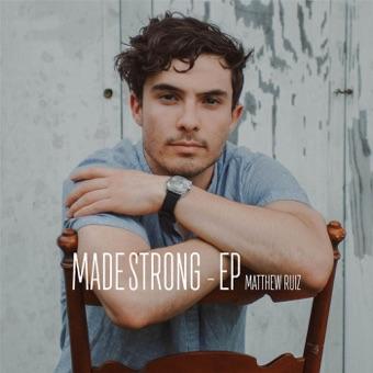 Made Strong – EP – Matthew Ruiz