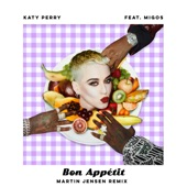 Bon Appétit (feat. Migos) [Martin Jensen Remix] - Single