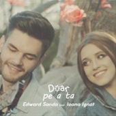 Doar pe a ta (feat. Ioana Ignat) - Edward Sanda