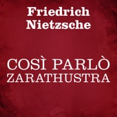 Così parlò Zarathustra - Friedrich Nietzsche
