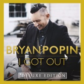 I Got Out (Deluxe Edition) - Bryan Popin