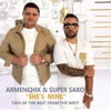 She's Mine - Single, Armenchik & Super Sako