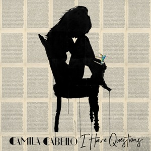 CAMILA CABELLO – I Have Questions Chords