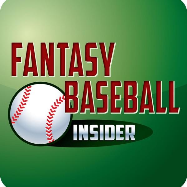 Fantasy Baseball Insider Podcast