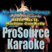 No More Sad Songs (Originally Performed By Little Mix & Machine Gun Kelly) [Instrumental]