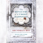 The Ministry of Utmost Happiness: A Novel (Unabridged) - Arundhati Roy Cover Art
