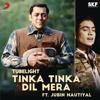 Tinka Tinka Dil Mera Film Version From Tubelight - Pritam & Jubin Nautiyal mp3