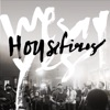 We Say Yes, Housefires