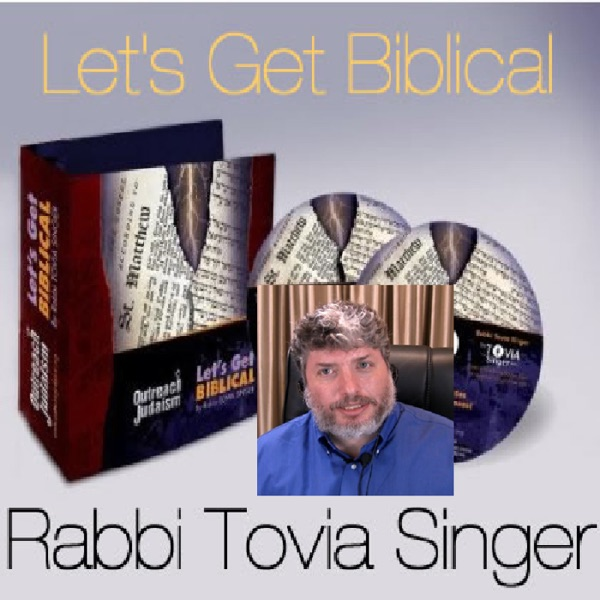 Let's Get Biblical Audio Series with Rabbi Tovia Singer
