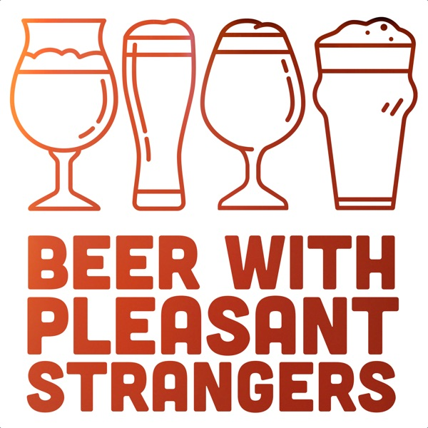 Beer with Pleasant Strangers