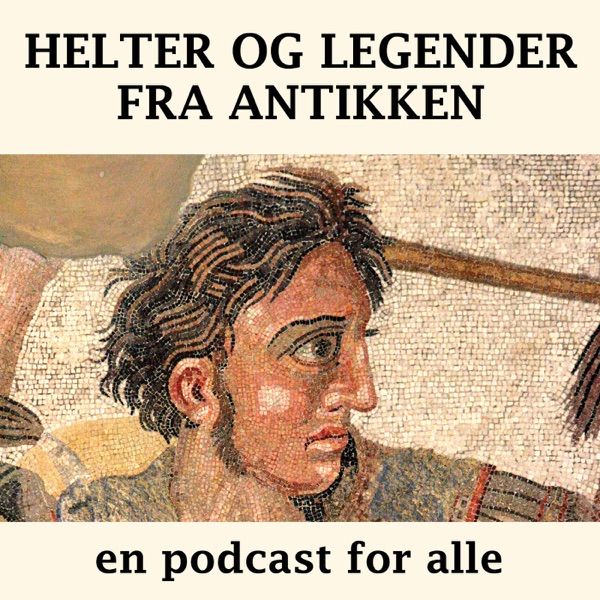 Helter og legender fra antikken - en podcast for alle