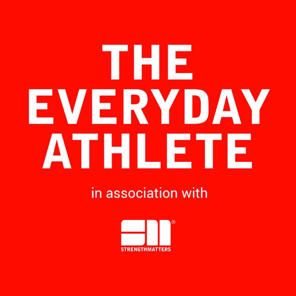 The Everyday Athlete by Strength Matters