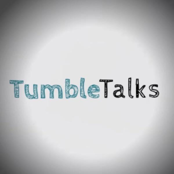 Tumble Talks