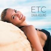 Etc - Dara Rolins