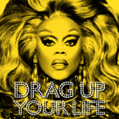 DRAG UP YOUR LIFE