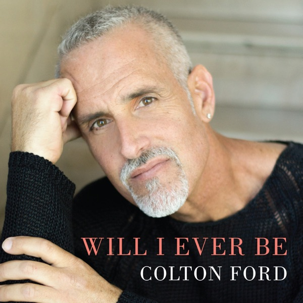 Colton Ford - Will I Ever Be - Single