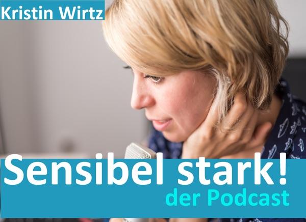 Sensibel stark! - Der Podcast für Hochsensible